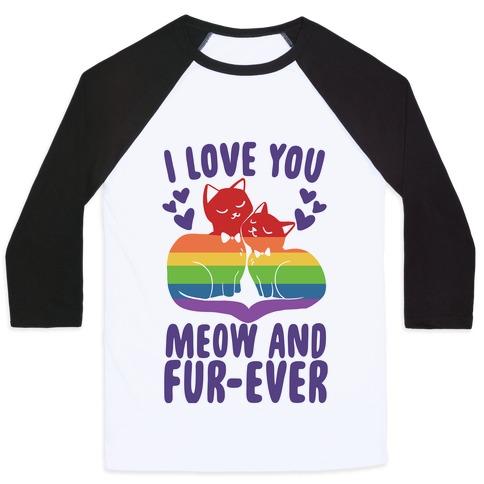 I Love You Meow and Fur-ever - 2 Grooms Baseball Tee