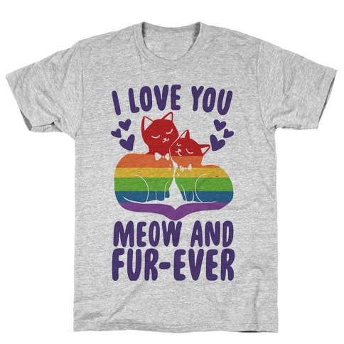 I Love You Meow and Fur-ever - 2 Grooms T-Shirt