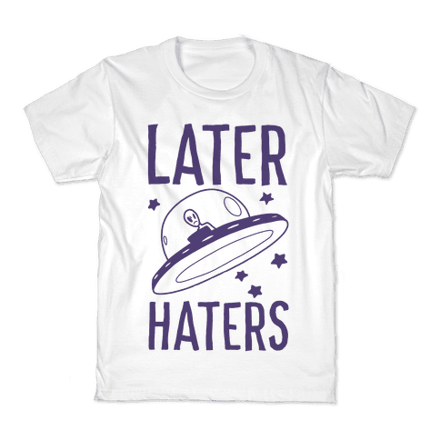 Later Haters Kids T-Shirt