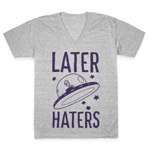 Later Haters V-Neck Tee Shirt