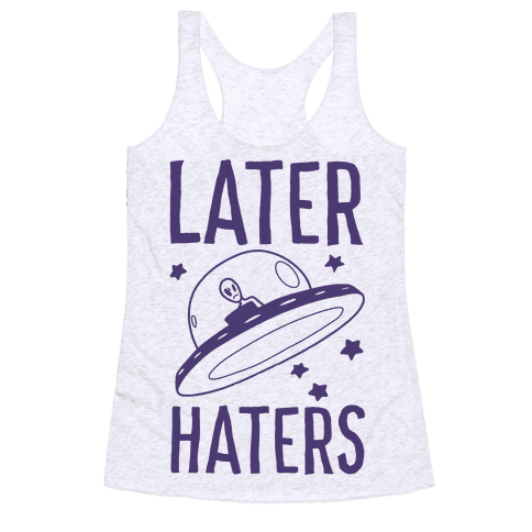 Later Haters Racerback Tank Top