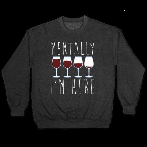 Mentally I'm Here Wine White Print Pullover