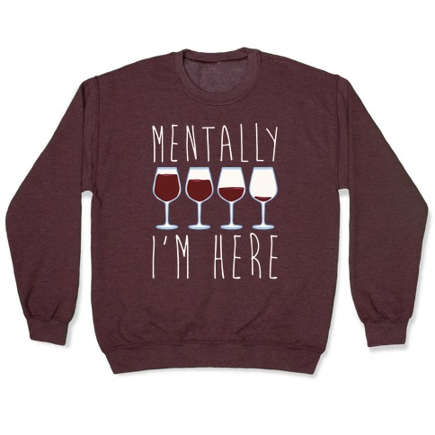 Mentally I'm Here Wine White Print Pullover