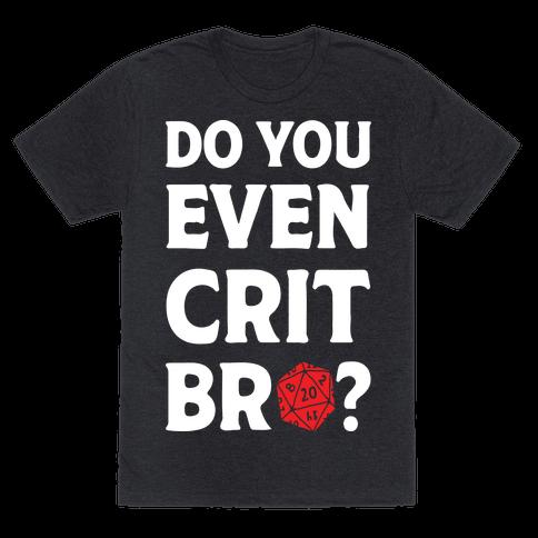 Do You Even Crit D20 Mens T-Shirt