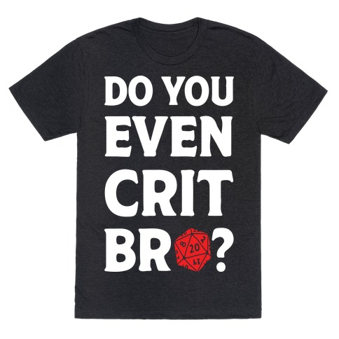 Do You Even Crit D20 Mens T-Shirt
