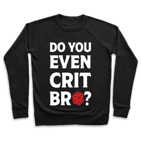 Do You Even Crit D20 Pullover