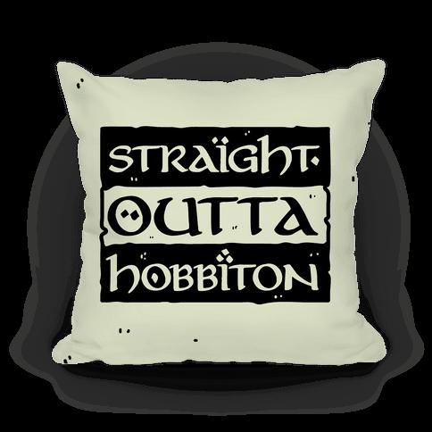 Straight Outta Hobbiton Pillow