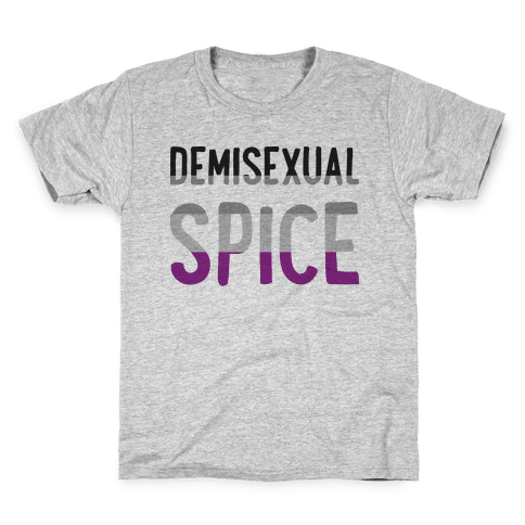 Demisexual Spice Kids T-Shirt