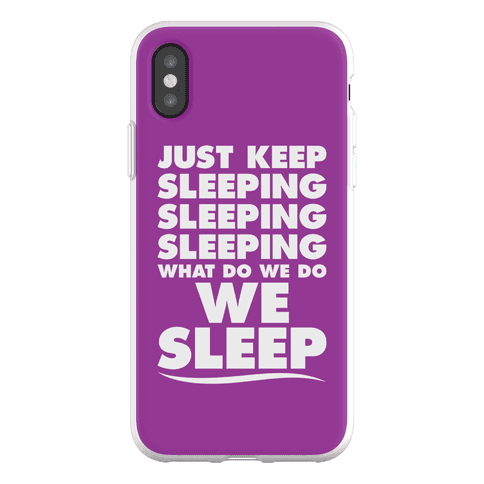 Just Keep Sleeping Phone Flexi-Case
