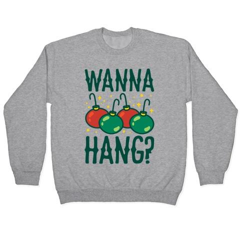 Wanna Hang? Pullover