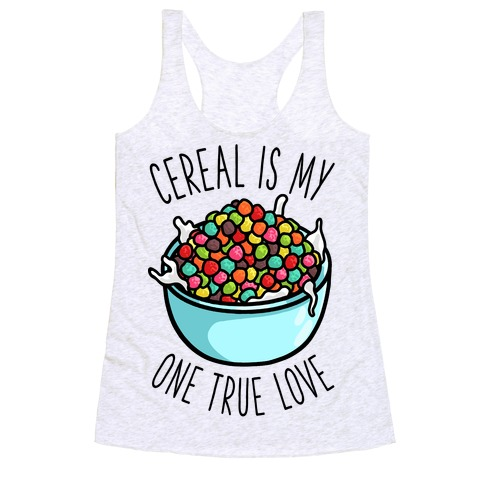 Cereal is My One True Love Racerback Tank Top