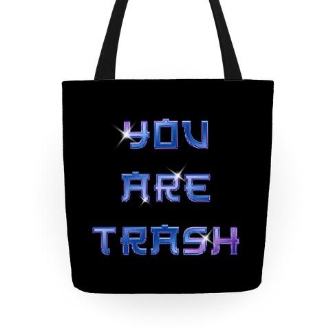 You Are Trash Tote