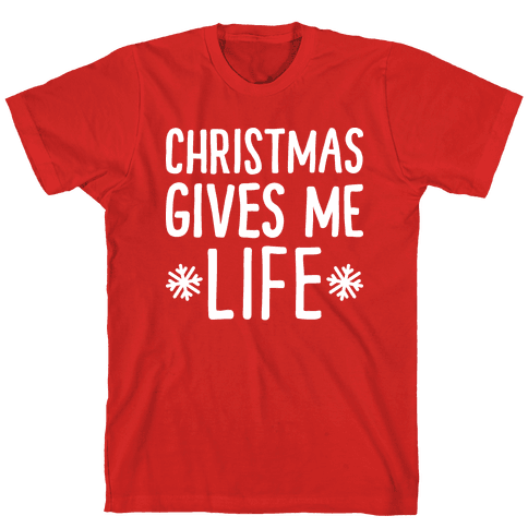 Christmas Gives Me Life Mens T-Shirt