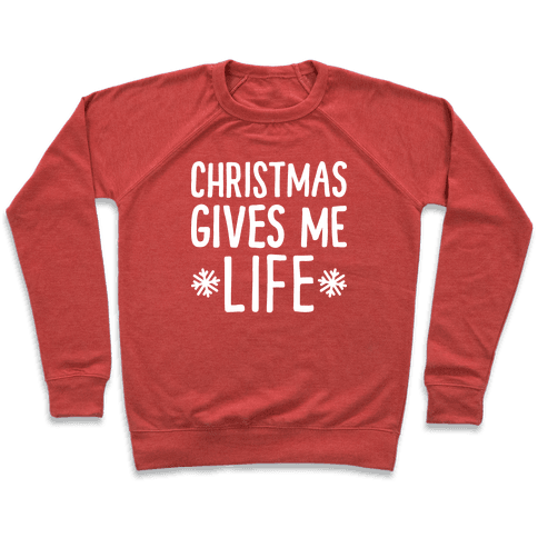 Christmas Gives Me Life Pullover