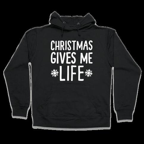 Christmas Gives Me Life Hooded Sweatshirt