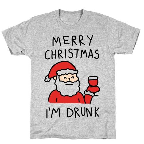Merry Christmas I'm Drunk T-Shirt