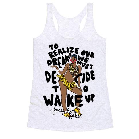 Realize Your Dreams ~ Josephine Baker Racerback Tank Top