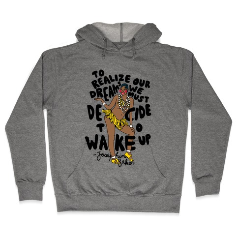 Realize Your Dreams ~ Josephine Baker Hooded Sweatshirt