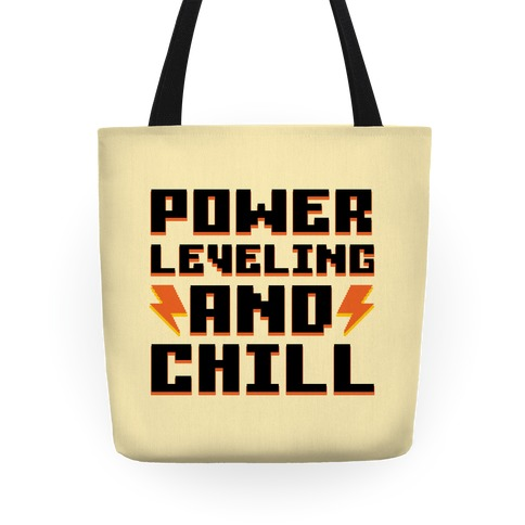 Power Leveling And Chill Tote