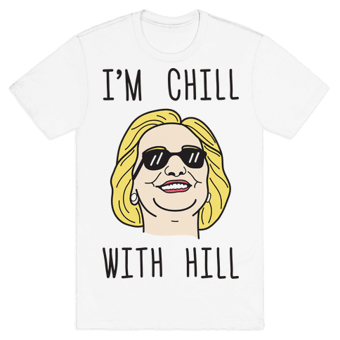 I'm Chill With Hill Mens T-Shirt