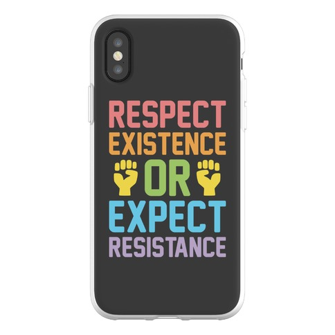 Respect Existence Or Expect Resistance Phone Flexi-Case