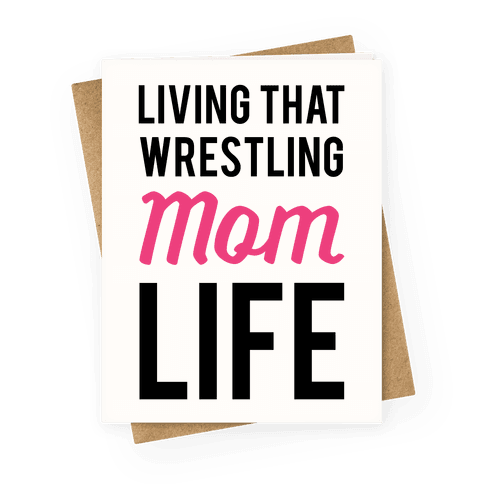 Living That Wrestling Mom Life Greeting Card
