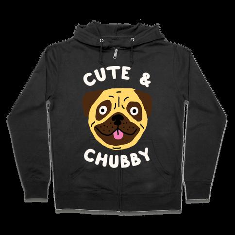 Cute And Chubby Zip Hoodie