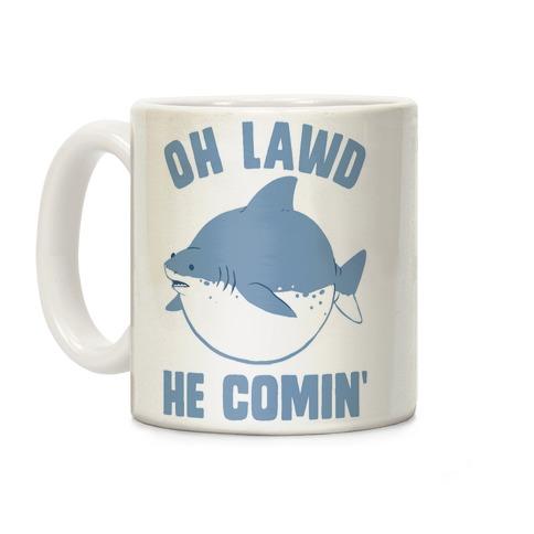 Oh Lawd He Comin' Shark Coffee Mug