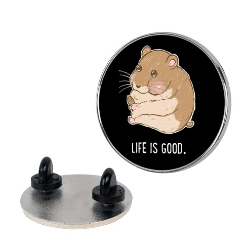 Life Is Good. Pin