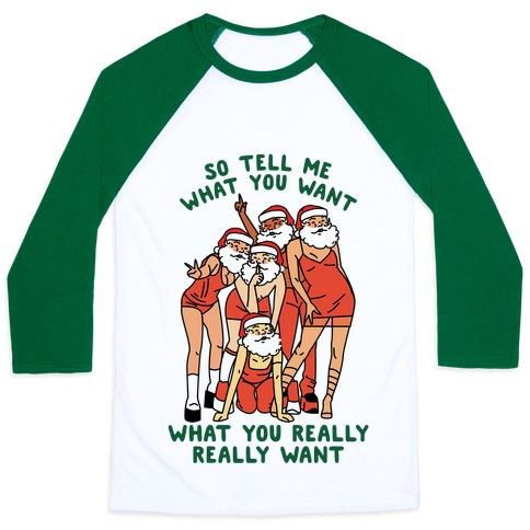 Tell Me What You Want Santa Spice Baseball Tee