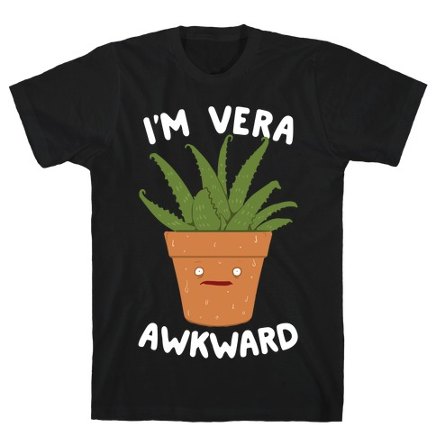 I'm Vera Awkward T-Shirt