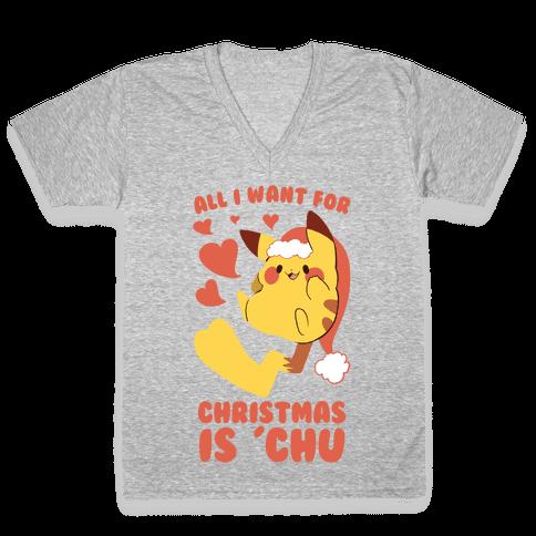 All I Want for Christmas Is 'Chu V-Neck Tee Shirt