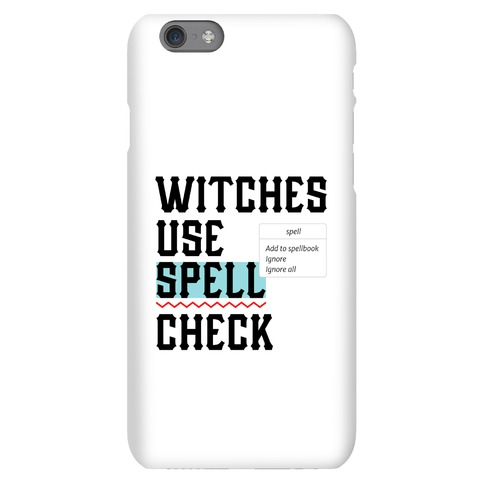 Witches Use Spell Check Phone Case