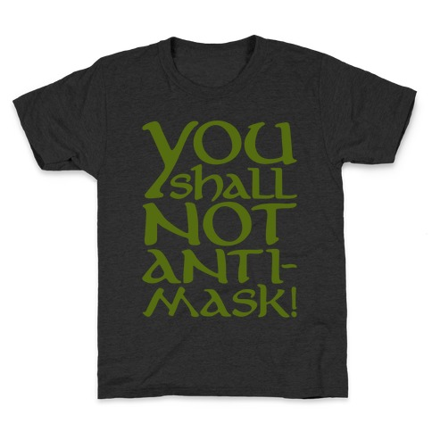 You Shall Not Anti-Mask Parody White Print Kids T-Shirt