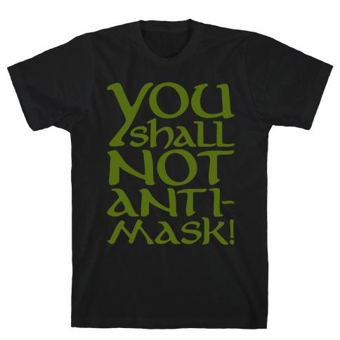 You Shall Not Anti-Mask Parody White Print T-Shirt