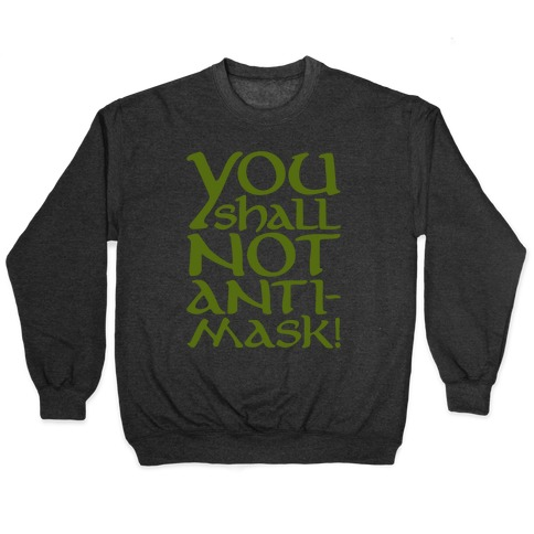 You Shall Not Anti-Mask Parody White Print Pullover