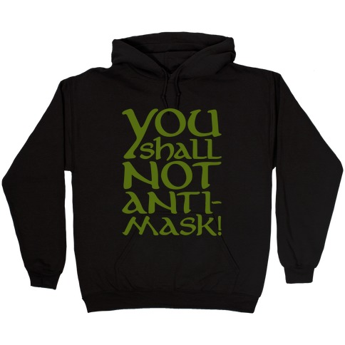 You Shall Not Anti-Mask Parody White Print Hooded Sweatshirt