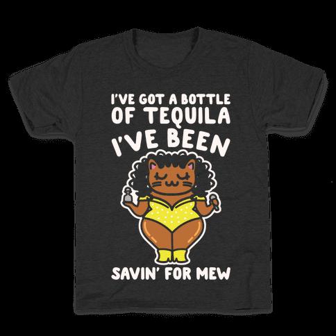 I've Got A Bottle of Tequila I've Been Saving For Mew Parody White Print Kids T-Shirt