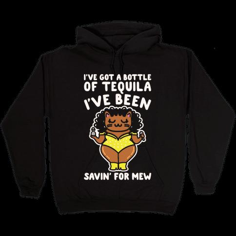 I've Got A Bottle of Tequila I've Been Saving For Mew Parody White Print Hooded Sweatshirt