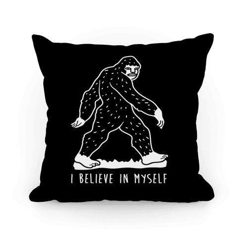 I Believe In Myself Bigfoot Pillow