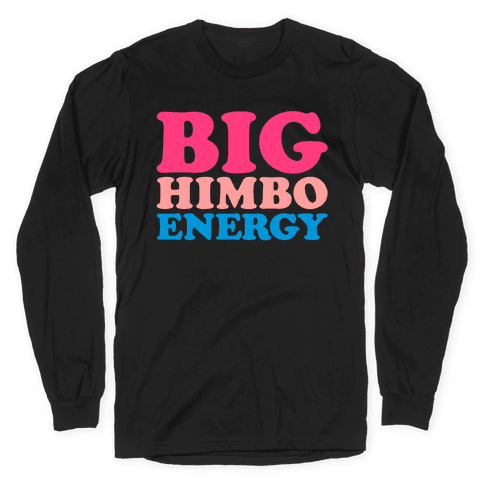 Big Himbo Energy White Print Long Sleeve T-Shirt
