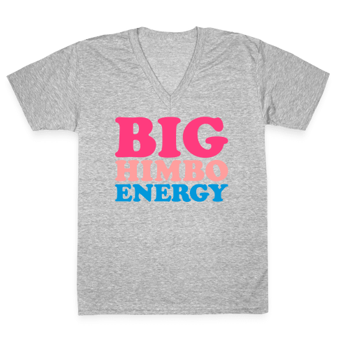 Big Himbo Energy White Print V-Neck Tee Shirt