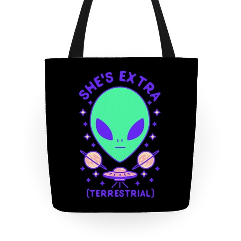 She's Extraterrestrial Tote
