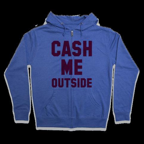Cash Me Outside (Cash Me Outside Howbowdah Pair) Zip Hoodie