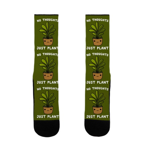 No Thoughts, Just Plant Sock