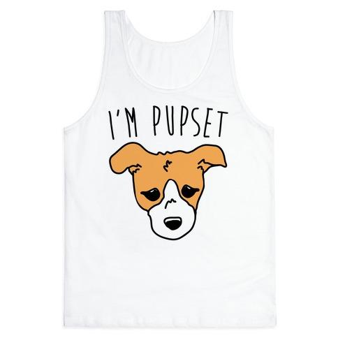I'm Pupset Tank Top