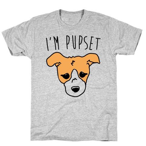 I'm Pupset T-Shirt