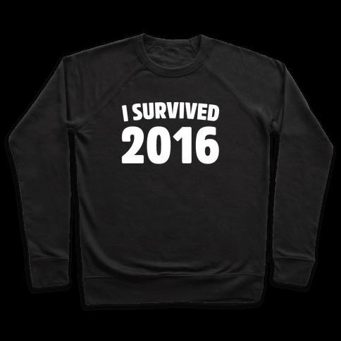 I Survived 2016 White Print  Pullover