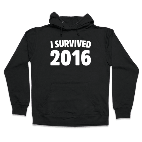 I Survived 2016 White Print  Hooded Sweatshirt