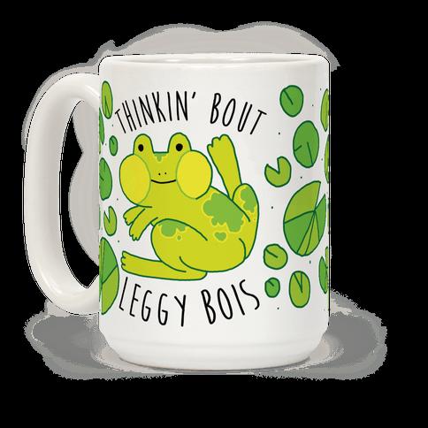 Thinkin' Bout Leggy Bois Coffee Mug